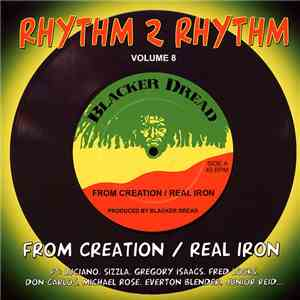 Various - Rhythm 2 Rhythm Volume 8: From Creation / Real Iron