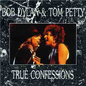 Bob Dylan & Tom Petty - True Confessions mp3 download