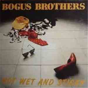 The Bogus Brothers - Hot Wet And Sticky