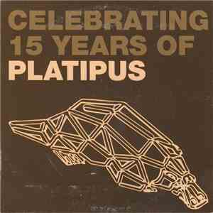 Various - Celebrating 15 Years Of Platipus