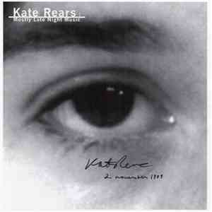 Kate Rears - Mostly Late Night Music