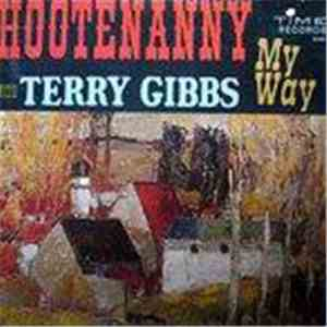Terry Gibbs - Hootenanny My Way