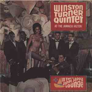 Winston Turner Quintet - At The Jamaica Hilton: In The Jippi Jappa Lounge mp3 download