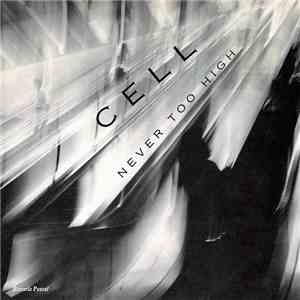 Cell  - Never Too High