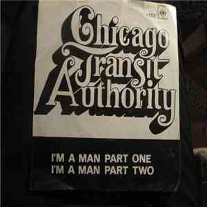 Chicago Transit Authority - I'm A Man Part One / I'm A Man Part two