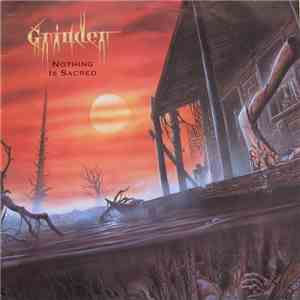 Grinder  - Nothing Is Sacred
