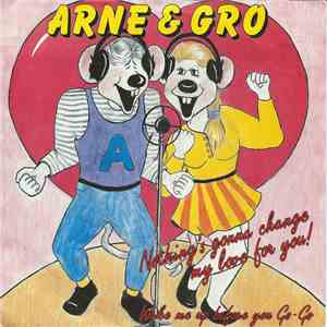 Arne & Gro - Nothing's Gonna Change My Love For You