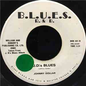 Johnny Dollar  - Hey Stevie They're Still Playing The Blues In Chicago / J.D.'s Blues