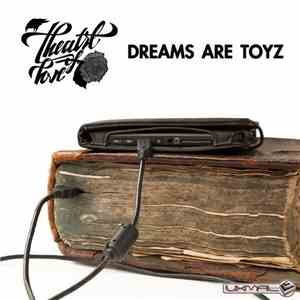Theatre Of Love - Dreams Are Toyz mp3 download