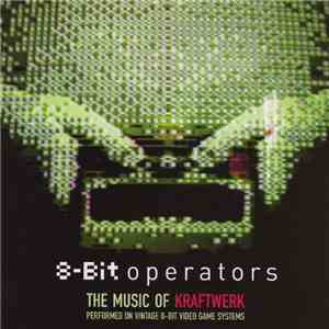 Various - 8-Bit Operators - The Music Of Kraftwerk