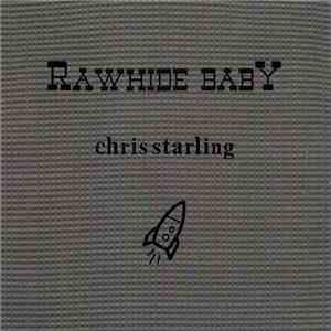 Chris Starling - Rawhide Baby mp3 download