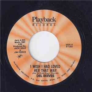Del Reeves - I Wish I Had Loved Her That Way