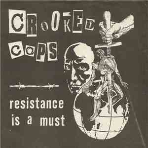 Crooked Cops - Resistance Is A Must