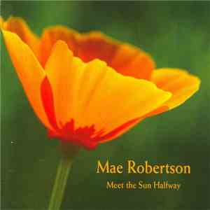 Mae Robertson - Meet The Sun Halfway mp3 download