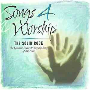 Various - Songs 4 Worship - The Solid Rock