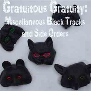 Godzilla Black - Gratuitous Gratuity: Miscellaneous Black Tracks And Side Orders