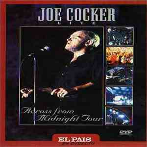 Joe Cocker - Live / Across From Midnight Tour