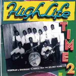 Various - Highlife Time 2 - Nigerian & Ghanaian Classics From The Golden Years