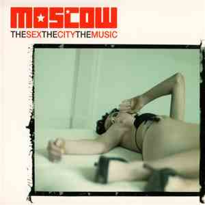 Various - Moscow - The Sex, The City, The Music mp3 download
