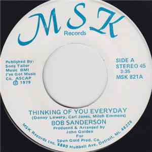 Bob Sanderson - Thinking Of You Everyday / Old Friends Don't Make Good Lovers