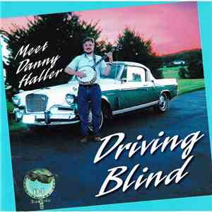 Danny Haller And Driving Blind - Driving Blind