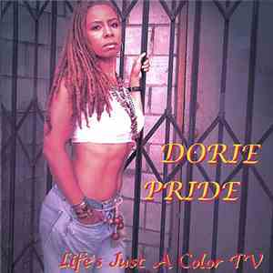 Dorie Pride - Life's Just A Color TV