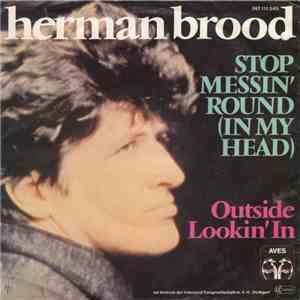 Herman Brood - Stop Messin' Round (In My Head)