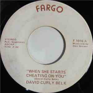 David Curly Belk - When She Starts Cheating On You / Slowly I'm Falling