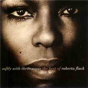 Roberta Flack - Softly With These Songs The Best Of Roberta Flack