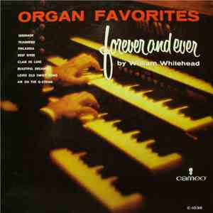 William Whitehead - Organ Favorites Forever And Ever