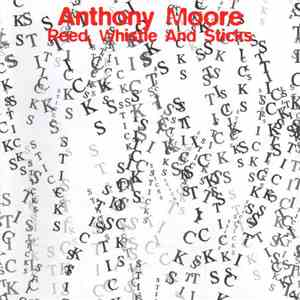 Anthony Moore - Reed, Whistle And Sticks mp3 download