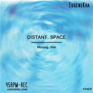 EugeneKha - Distant Space / Morning Star