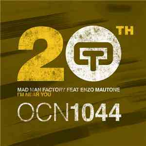 Mad Man Factory Feat. Enzo Mautone - I'm Near You