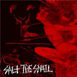 Salt The Snail - Salt The Snail