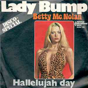 Betty Mc. Nolan - Lady Bump / Hallelujah Day
