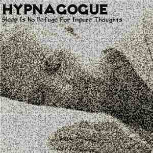 Hypnagogue  - Sleep Is No Refuge For Impure Thoughts
