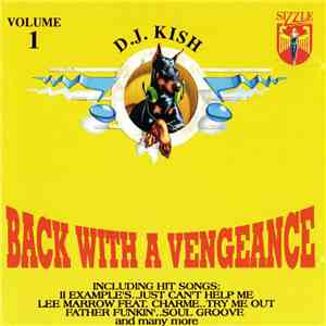 Various - D.J. Kish: Back With A Vengeance (Volume 1)