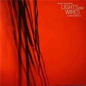 Black Sun Empire - Lights And Wires Album Sampler mp3 download