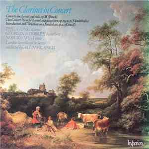 Bruch, Mendelssohn, Crusell, Thea King, Georgina Dobrée, Nobuko Imai, The London Symphony Orchestra, Alun Francis - The Clarinet In Concert (Concerto For Clarinet And Viola,Op.88 / Two Concert Pieces For Clarinet And Basset Horn,Op.113/114 / Introduction  mp3 download