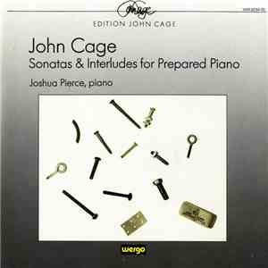 John Cage - Joshua Pierce - Sonatas & Interludes For Prepared Piano