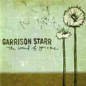 Garrison Starr - The Sound Of You And Me