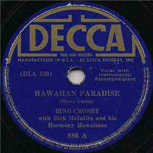 Bing Crosby With Dick McIntire And His Harmony Hawaiians - Hawaiian Paradise