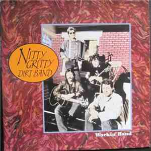Nitty Gritty Dirt Band - Workin' Band