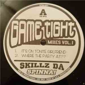 Skillz Da Spinna! - Game Tight Mixes Vol. 1