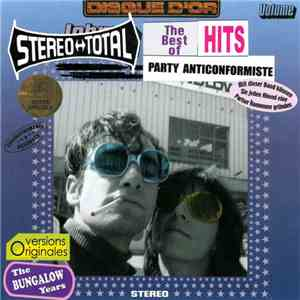 Stereo Total - Party Anticonformiste - The Bungalow Years