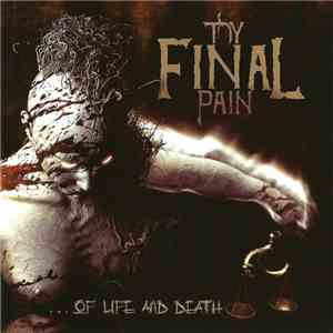 Thy Final Pain - Of Life And Death