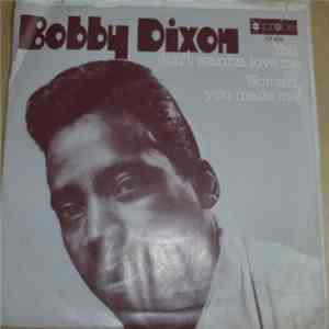 Bobby Dixon  - Woman, You Made Me / You Don't Wanna Love Me