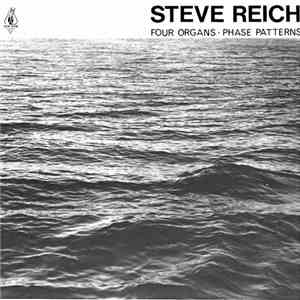 Steve Reich - Four Organs • Phase Patterns