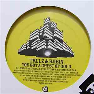Trulz & Robin - You Got A Chest Of Gold