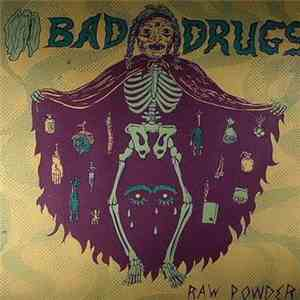 Bad Drugs - Raw Powder mp3 download